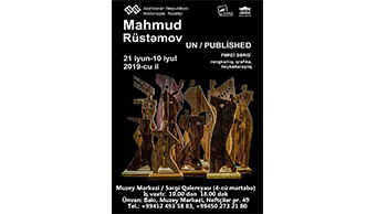 """Mahmud Rüstəmovun """"UN/PUBLİSHED"""" adlı fərdi sərgisi keçiriləcək"""
