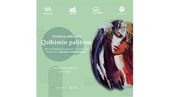 """Telman Abbasovun  """"Qəlbimin  palitrası"""" adlı kitabının təqdimatı və eyni adlı rəsm sərgisi açılacaq"""
