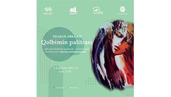 """Telman Abbasovun """"Qəlbimin palitrası""""  adlı rəsm sərgisi təxirə salınıb"""