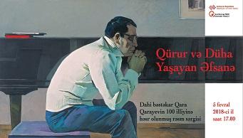 """Q.Qarayevin 100 illiyinə həsr olunmuş """"Qürur və Düha. Yaşayan əfsanə"""" adlı sərgi keçiriləcəkdir."""