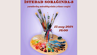 """""""İSTEDAD SORAĞINDA-3"""" yaradıcılıq müsabiqəsini elan edilmişdir."""