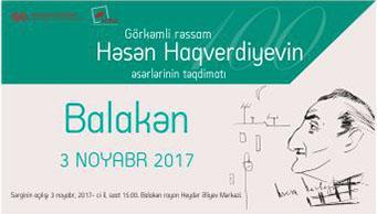 Əməkdar Rəssam Həsən Haqverdiyevin əsərlərinin Balakən Rayonunda təqdimatı keçiriləcəkdir