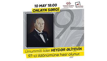 Ümummilli lider Heydər Əliyevin 97-ci ildönümünə həsr olunmuş onlayn sərgi keçiriləcək