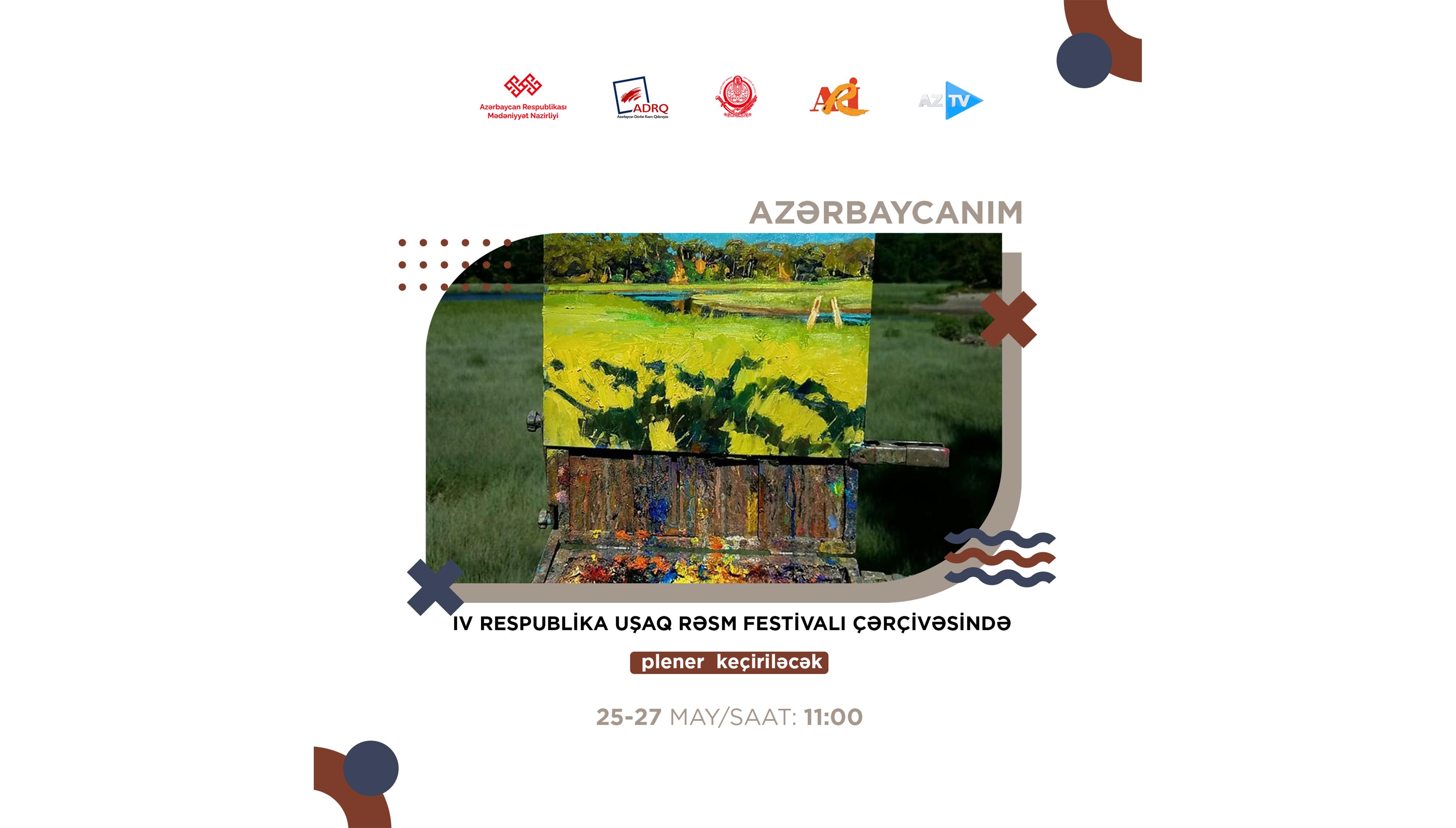 """""""Azərbaycanım"""" IV respublika uşaq rəsm festivalı çərçivəsində plener keçiriləcək."""