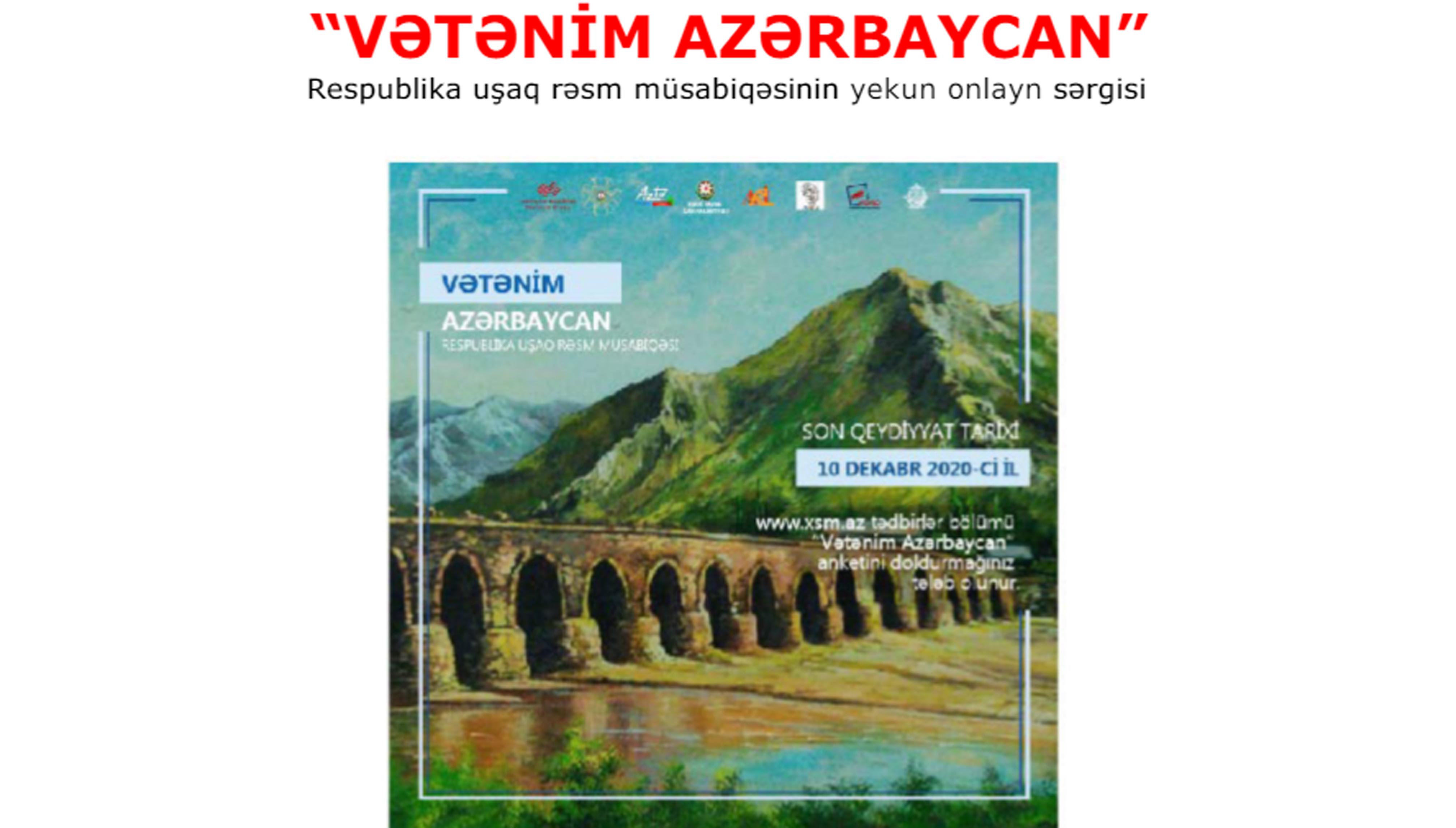 """""""VƏTƏNİM AZƏRBAYCAN"""" adlı Respublika uşaq rəsm müsabiqəsinə qeydiyyat başa çatmışdır"""