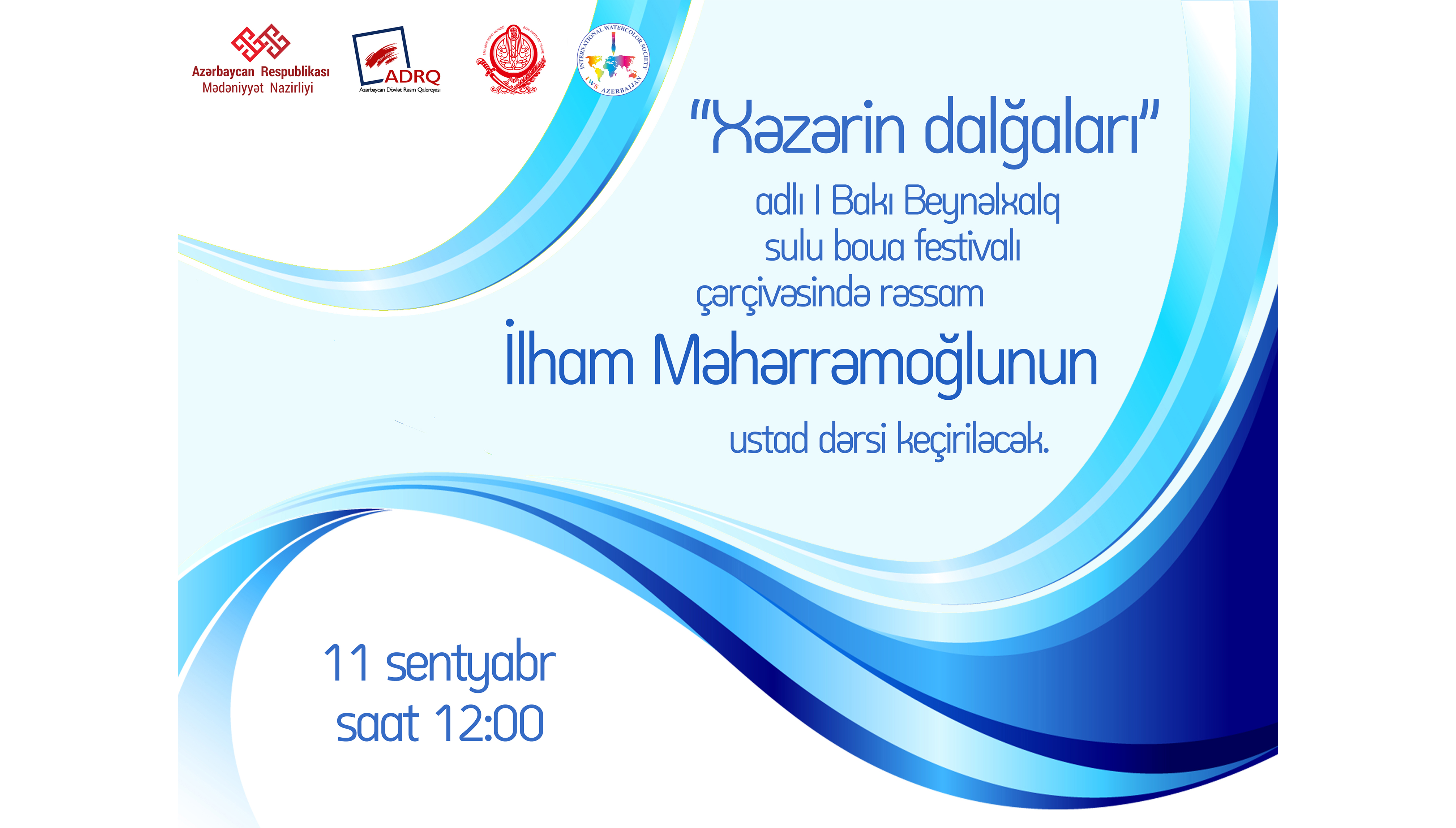 """""""Xəzərin dalğaları"""" adlı I Bakı Beynəlxalq Suluboya festivalı çərçivəsində rəssam İlham Məhərrəmoğlunun ustad dərsi keçiriləcək."""