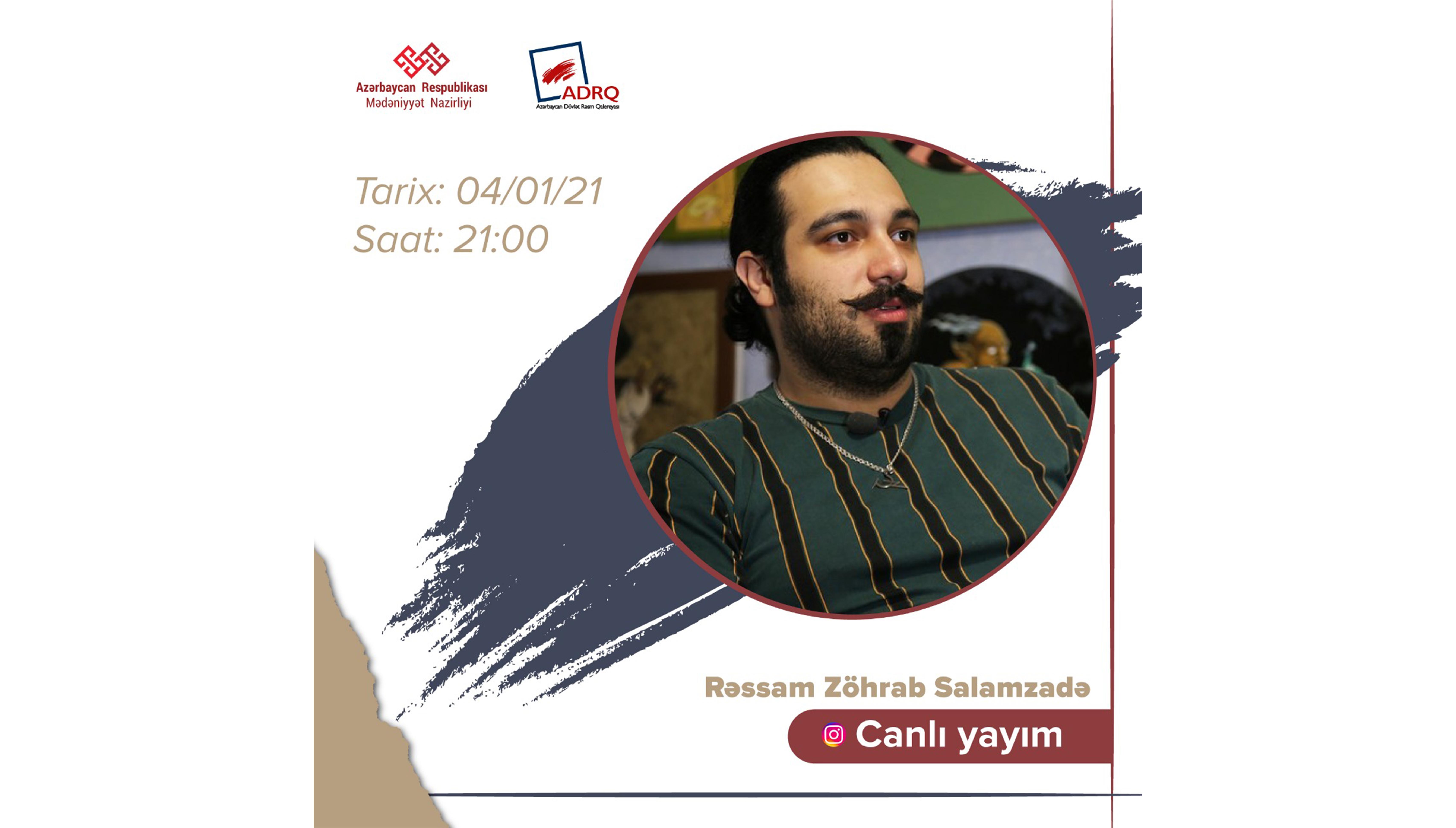 Rəssam Zöhrab Salam-zadə ilə izləyicilərin canlı yayım vasitəsilə görüşü baş tutacaq