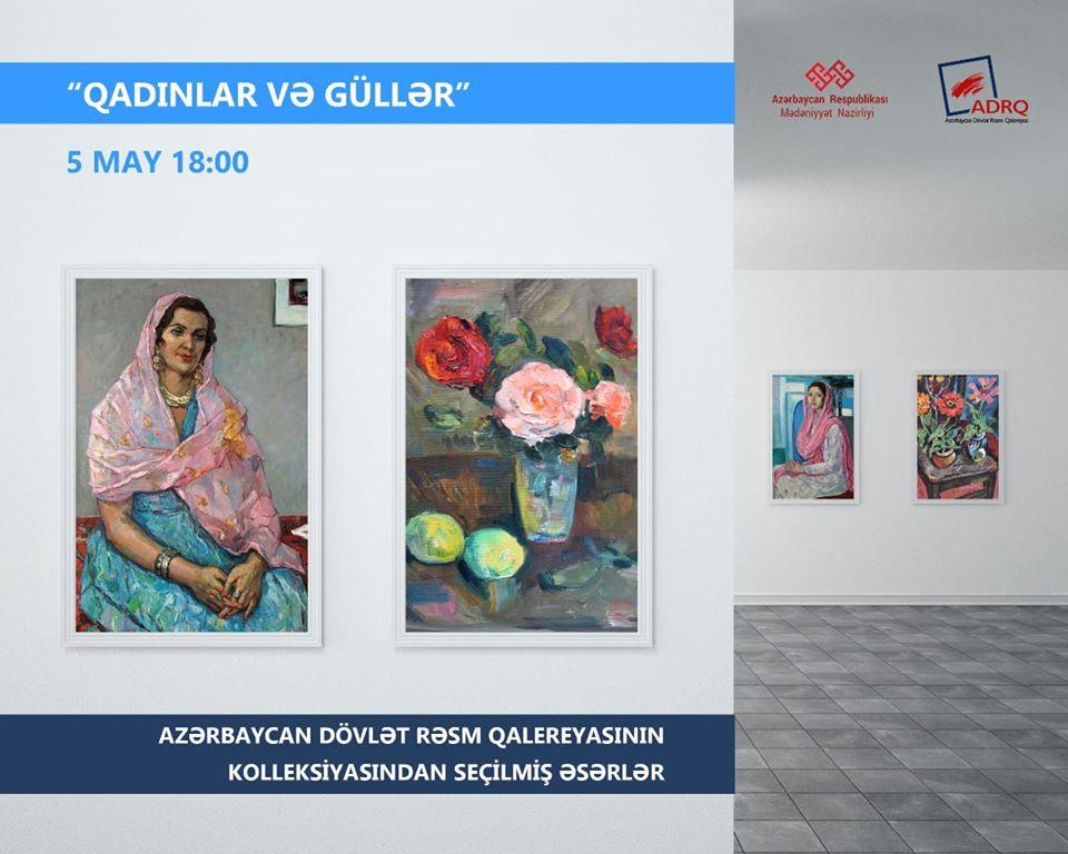 """""""Qadınlar və güllər"""" adlı virtual sərgi keçiriləcək"""