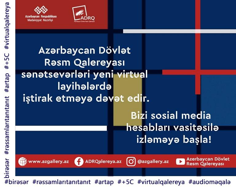Azərbaycan Dövlət Rəsm Qalereyası sənətsevərləri yeni virtual layihələrdə iştiraka dəvət edir.