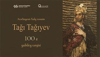 Tağı Tağıyevin yubiley sərgisi - 100 il
