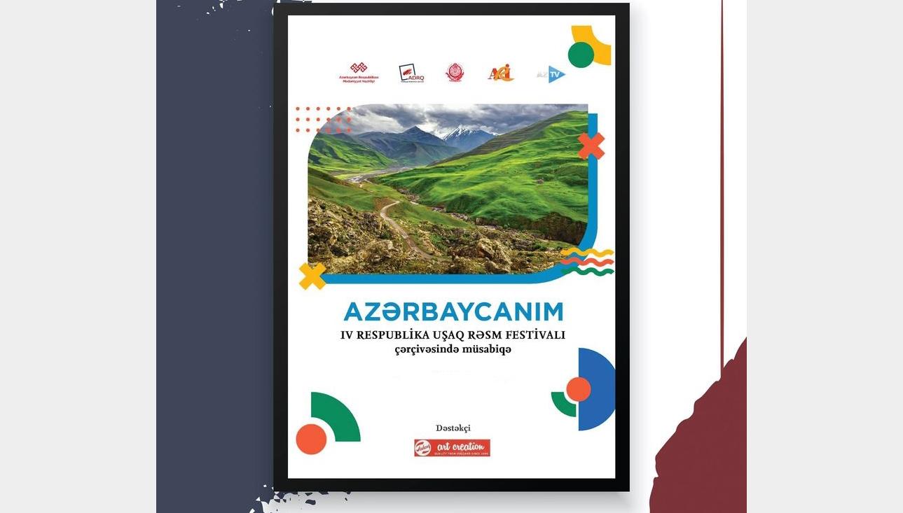 """""""Azərbaycanım"""" IV respublika uşaq rəsm festivalı çərçivəsində elan edilən müsabiqəyə əsər qəbulu başa çatıb."""