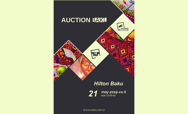 By organization of the Ministry of Culture of the Republic of Azerbaijan, Azerbaijan State Art Gallery and 'Auction Baku' MMC the first art auction will be held in 'Hilton Baku', at 12:00 p. m on May 21, 2019